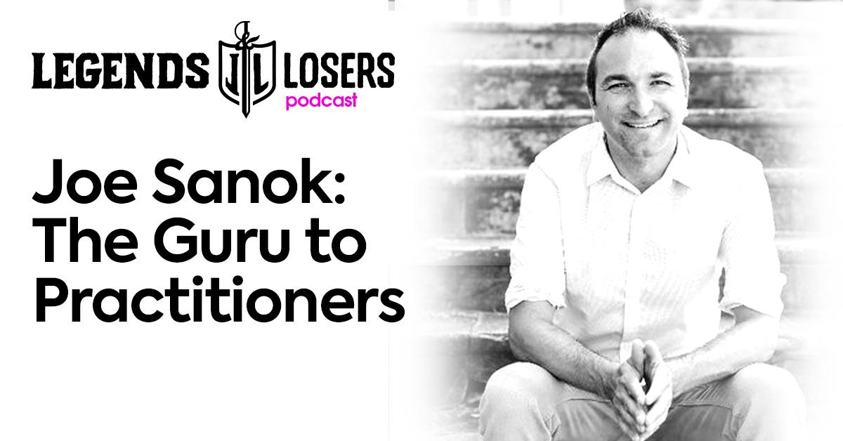 145: JOE SANOK – GURU TO PRACTITIONERS